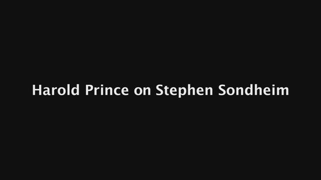 Harold Prince - on Stephen Sondheim