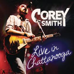 Corey Smith - Live In Chattanooga