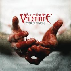 Bullet For My Valentin.. - Temper Temper (Deluxe Version)