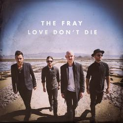 The Fray - Love Don't Die
