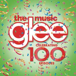 Glee Cast - Glee: The Music - Celebrating 100 Episodes