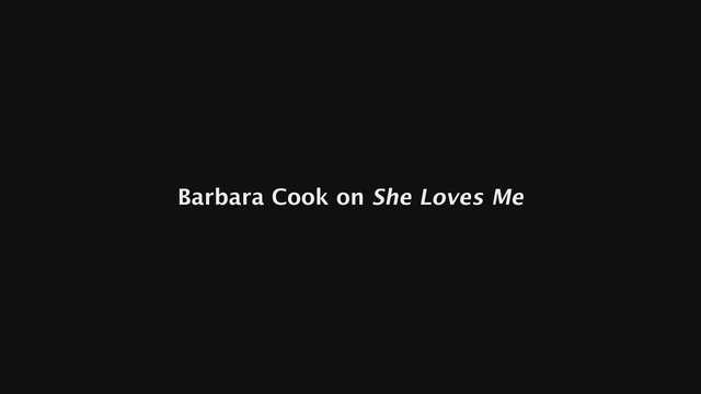 Barbara Cook - Barbara Cook on She Loves Me