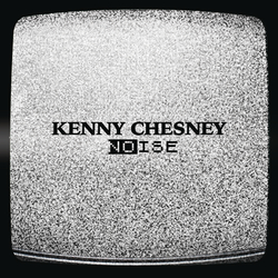 Kenny Chesney - Noise