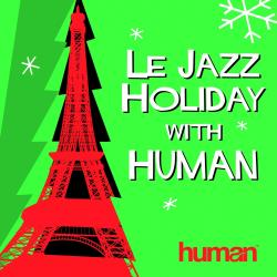 Le Jazz Holiday with Human