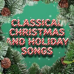 Classical Christmas and Holiday Songs